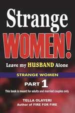 Strange Women! Leave My Husband Alone