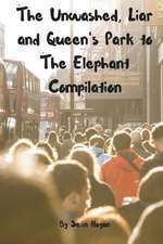 The Unwashed, Liar and Queen's Park to the Elephant Compilation