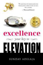 Excellence - Your Key to Elevation