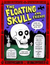 The Floating Skull and Friends