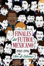 Finales del Futbol Mexicano 1985-1996 Libro Para Colorear