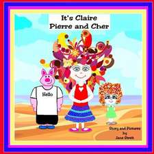 It's Claire Pierre and Cher