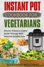 Instant Pot Cookbook for Vegetarians