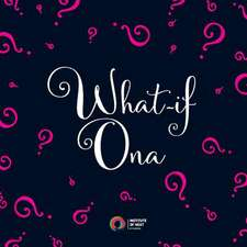 What-If Ona