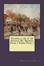 Nicolette; A Tale of Old Provence. by