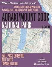 Aoraki/Mount Cook National Park Trekking/Hiking/Walking Topographic Map Atlas Ball Pass Crossing Blue Lakes Tasman Glacier New Zealand South Island 1