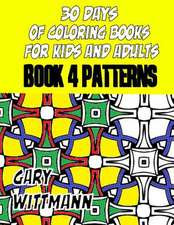 30 Days of Coloring Books for Kids and Adults Book 4 Patterns