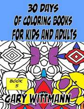 30 Days of Coloring Books for Kids and Adults Book 5