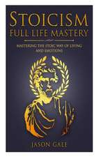 Stoicism Full Life Mastery