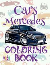 ✌ Cars Mercedes ✎ Car Coloring Book for Boys ✎ Coloring Book Kid ✍ (Coloring Books Mini) Coloring Book Invasion