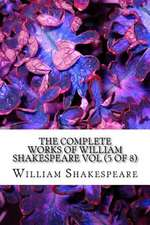 The Complete Works of William Shakespeare Vol (5 of 8)