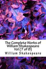 The Complete Works of William Shakespeare Vol (7 of 8)