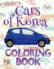 ✌ Cars of Korea ✎ Cars Coloring Book Young Boy ✎ Coloring Book for Kids ✍ (Coloring Book Nerd) Cars Picture Book