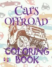 ✌ Cars Offroad ✎ Car Coloring Book for Boys ✎ Coloring Book 6 Year Old ✍ (Coloring Book Mini) Boys Coloring Book