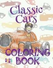 ✌ Classic Cars ✎ Car Coloring Book for Boys ✎ Coloring Books for Kids ✍ (Coloring Book Mini) Car