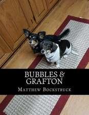 Bubbles & Grafton