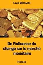 de L'Influence Du Change Sur Le Marche Monetaire