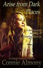Arise from Dark Places