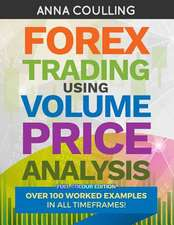Forex Trading Using Volume Price Analysis - Full Colour Edition