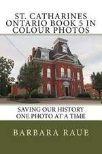 St. Catharines Ontario Book 5 in Colour Photos
