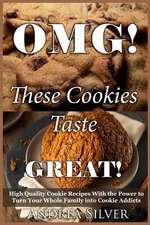 Omg! These Cookies Taste Great!