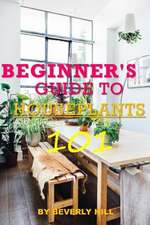 Beginner's Guide to Houseplants 101