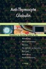 Anti-Thymocyte Globulin; Third Edition