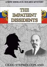 The Impatient Dissidents - Large Print