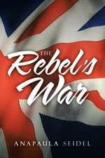 The Rebel's War