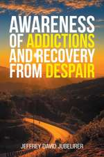 Awareness of Addictions and Recovery from Despair