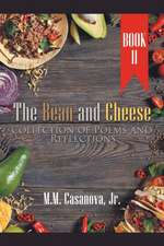 The Bean and Cheese Collection of Poems and Reflections