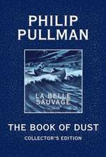Belle Sauvage Collector's Edition : Book of Dust, Volume 1