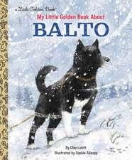 My Little Golden Book about Balto