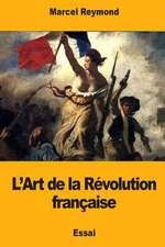 L'Art de la Revolution Francaise