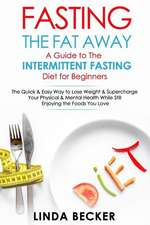 Fasting the Fat Away