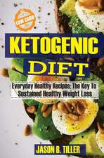 Ketogenic Diet Everyday Healthy Recipes