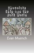 Chocolate Chip and the Dark World