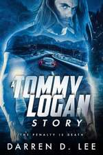 A Tommy Logan Story