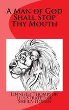 A Man of God Shall Stop Thy Mouth