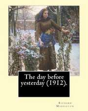 The Day Before Yesterday (1912). by