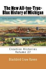 The New All-Too-True-Blue History of Michigan