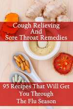 Cough Relieving and Sore Throat Remedies