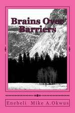 Brains Over Barriers