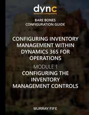 Configuring Inventory Management Within Dynamics 365 for Finance and Operations