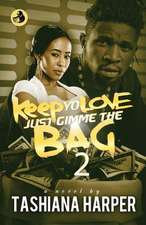 Keep Yo Love, Just Gimme the Bag 2