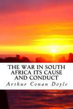 The War in South Africa Its Cause and Conduct