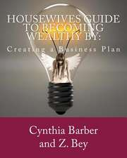 Housewives Guide to Becoming Wealthy by