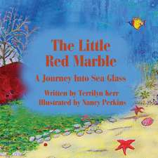 The Little Red Marble:  A Journey Into Sea Glass