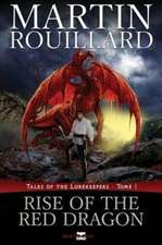 Rise of the Red Dragon (Tales of the Lorekeepers, Tome 1)