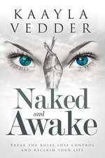 Naked and Awake